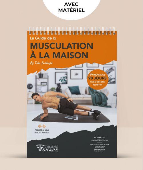 Programme Musculation à la maison avec matériel - Guide